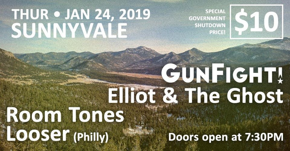 GunFight! / Elliot & The Ghost / Room Tones / Looser @Sunnyvale