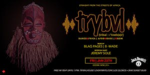 TRYBVL - The Party | w/ BLAQ PAGES + JEREMY SOLE (DanceAfrica)