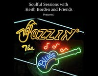 Soulful Sessions with Keith Borden and Friends