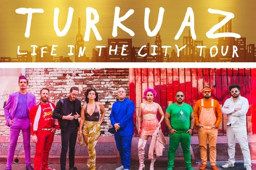 Turkuaz Life in the City Tour