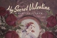 My Secret Valentine, A Burlesque Show