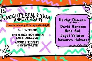 Mighty Real 8 Year Anniversary - SUNDAY