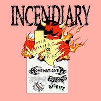 Incendiary • Judiciary • Homewrecker • Creeping Death•Big Bite•Razorbumps
