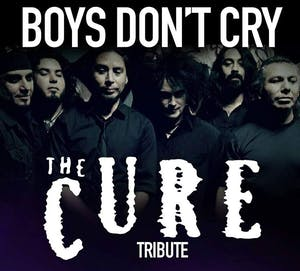 Boys Don't Cry : A Cure Experience