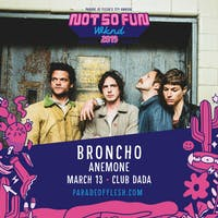 NSFWknd: BRONCHO • Anemone • Abjects