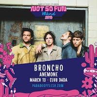 NSFWknd: BRONCHO • Anemone