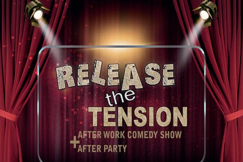 Release the Tension: After Work Comedy Show + After Party