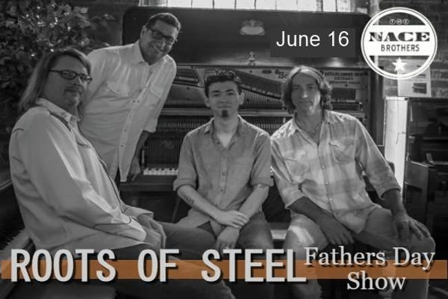 Nace Brothers Roots of Steel Show