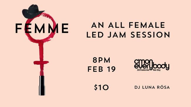 FEMME  *an all female led jam session*