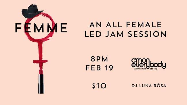 FEMME  *an all female led jam session*