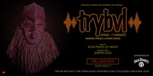 TRYBVL - The Party   w/ BLAQ PAGES + JEREMY SOLE (DanceAfrica + Afro House)