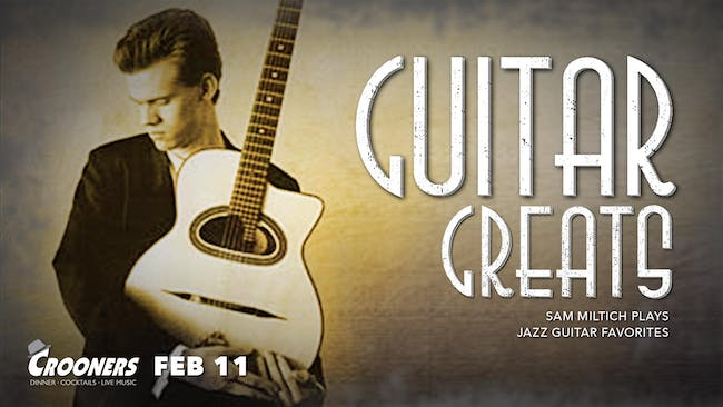 Guitar Greats - Sam Miltich Honors the Jazz Guitar Greats