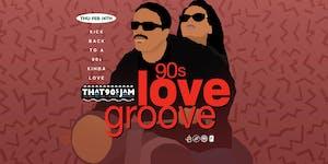 THAT 90s JAM: 90s LOVE GROOVE