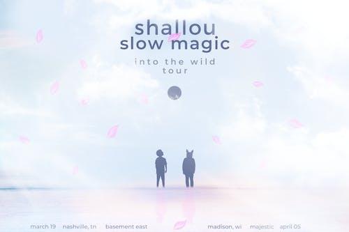 Shallou & Slow Magic: Into the Wild Tour