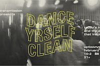 Transmission Presents: Dance Yrself Clean