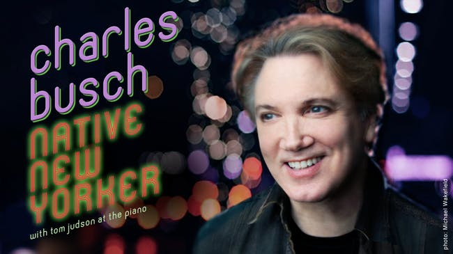 Charles Busch; Native New Yorker