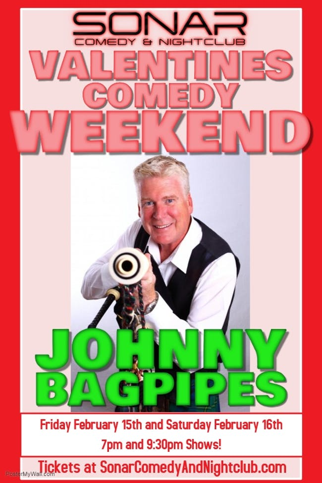 *Important Message Below* Johnny Bagpipes! Sat. February 16th - 9:30pm Show!