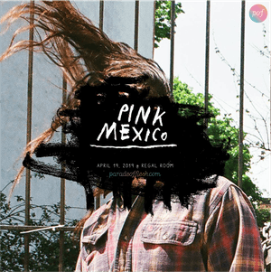 Pink Mexico • The Scuzz • Venus Twins
