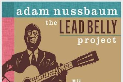 Adam Nussbaum's LeadBelly Project