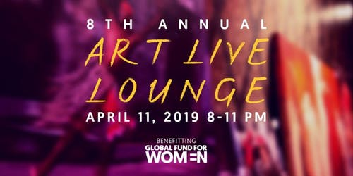 8th Annual Art Live Lounge | Support Global Fund for Women