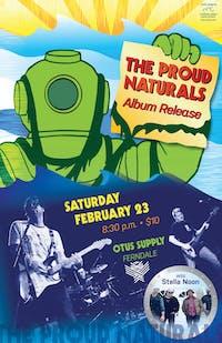 The Proud Naturals (album release show)wsg: Stella Noon