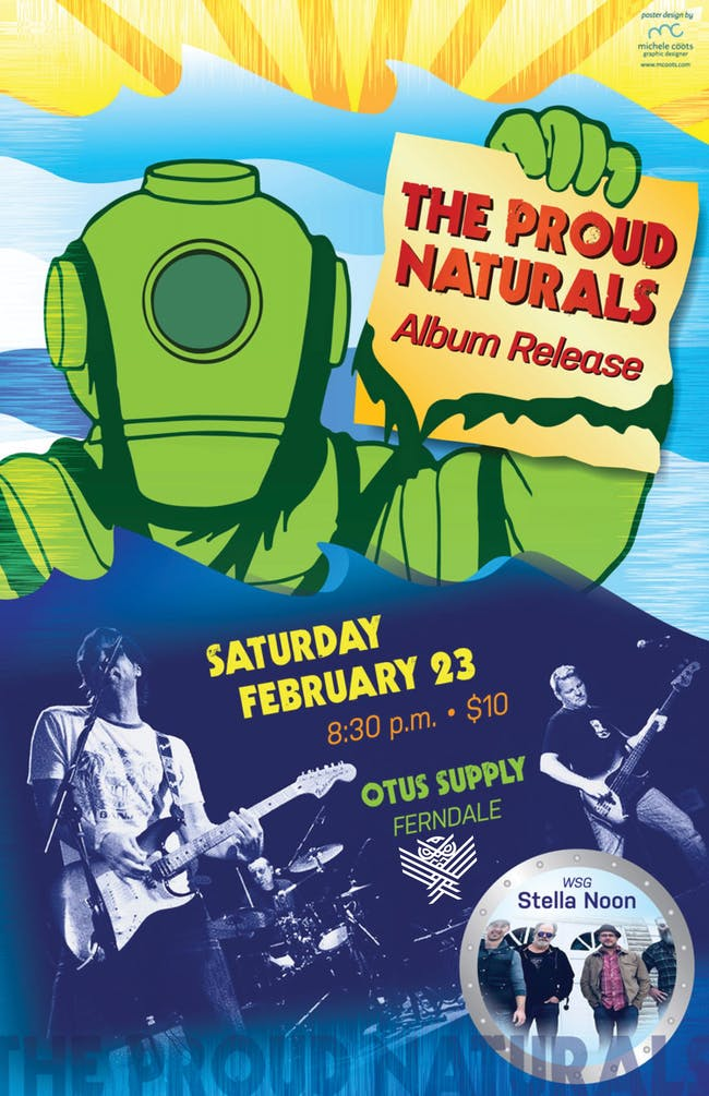 The Proud Naturals (album release show)wsg: Stella Noon
