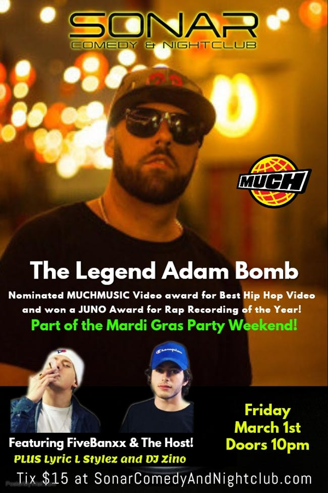 Hip Hop Show with The Legend Adam Bomb Friday March 1st Mardi Gras Party Weekend!