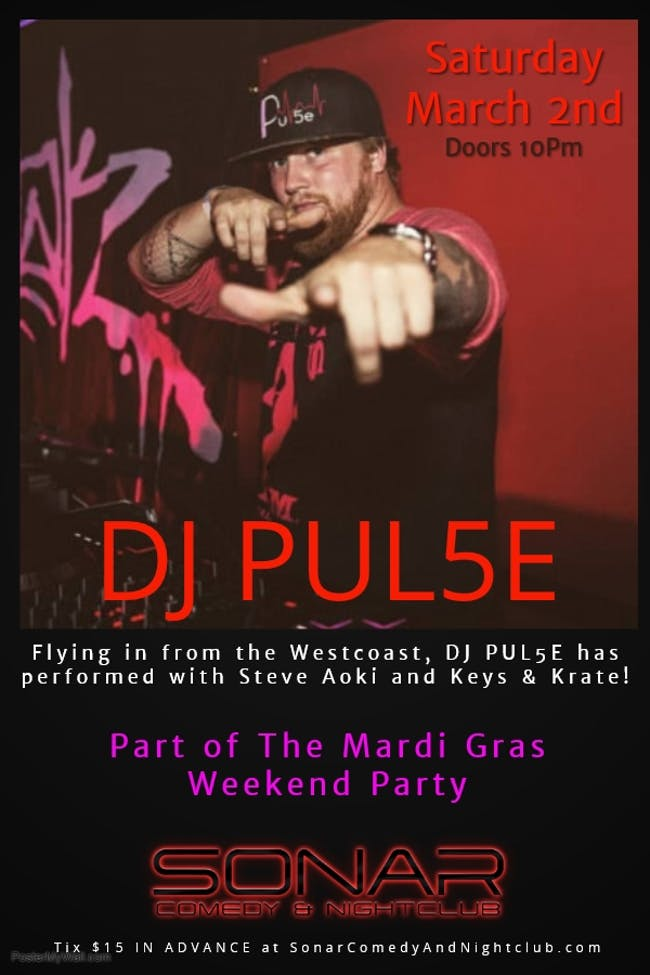 DJ PUL5E from the Westcoast - Saturday March 2nd Mardi Gras Party Weekend!