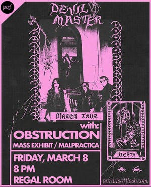 Devil Master •  Obstruction • Mass Exhibit • Malpractica