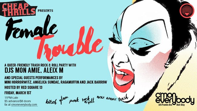 Cheap Thrills presents Female Trouble