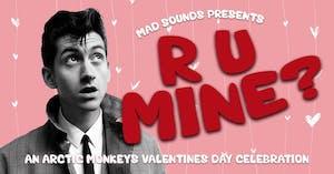 R U Mine? Arctic Monkeys Valentines Dance Party