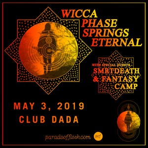 Wicca Phase Springs Eternal • Smrtdeath • Fantasy Camp