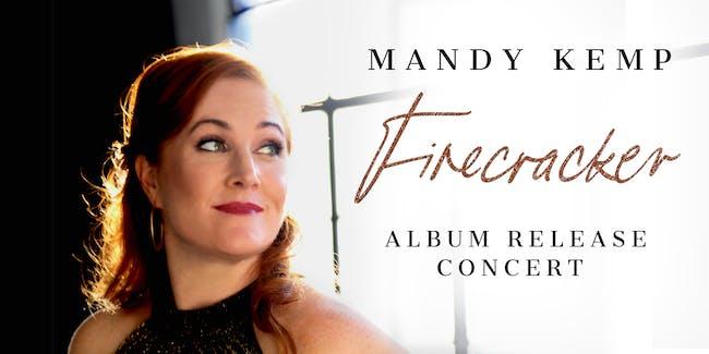 """Mandy Kemp: """"Firecracker"""" Album Release Concert"""