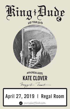 King Dude • Kate Clover • Maggot Heart
