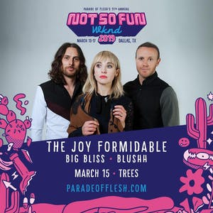 NSFWknd: The Joy Formidable • Big Bliss • Blushh
