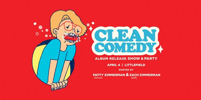 Clean Comedy: Album Release Show & Party