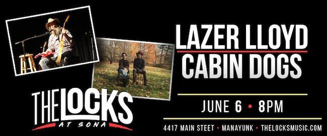Cabin Dogs & Lazer Lloyd Co-Bill