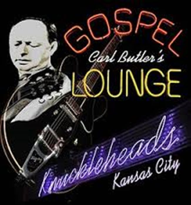 Carl Butler's Gospel Lounge Tonight is the Guitar Army and will feature Walt Chambers Brandon Miller and Pastor Carl