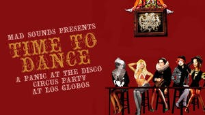 Mad Sound Presents... Time to Dance: Panic! at the Disco Circus Dance Party