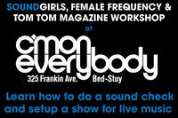 Sound Girls + Female Frequency + Tom Tom Magazine Workshop