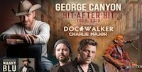 GEORGE CANYON, Doc Walker, Charlie Major & Manny Blu HIT AFTER HIT TOUR