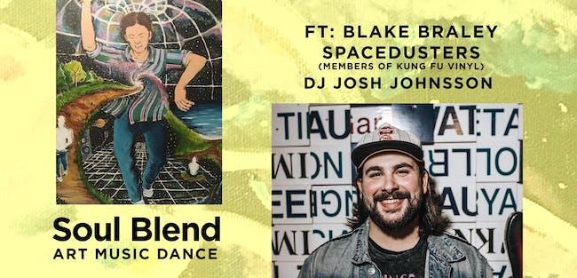Soul Blend - Art/Music/Dance ft: Blake Braley