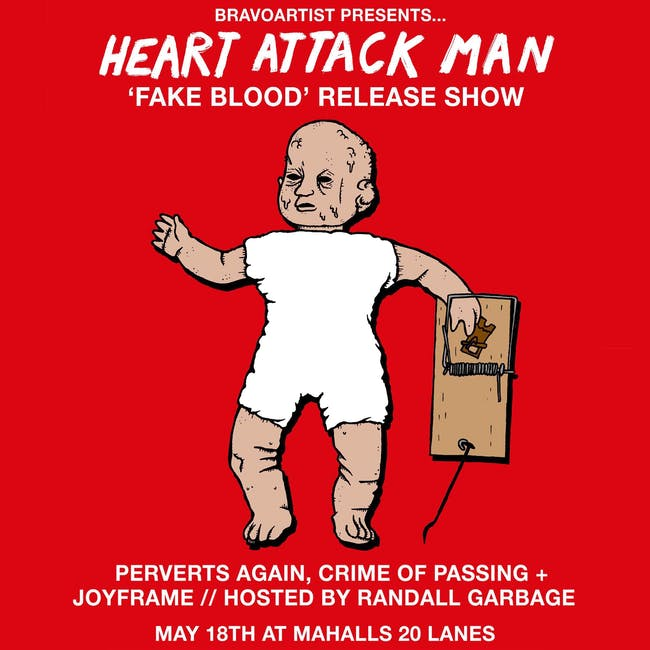 "Heart Attack Man ""Fake Blood"" release show"