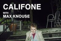 CALIFONE / Max Knouse