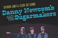 Danny Newcomb and the Sugarmakers