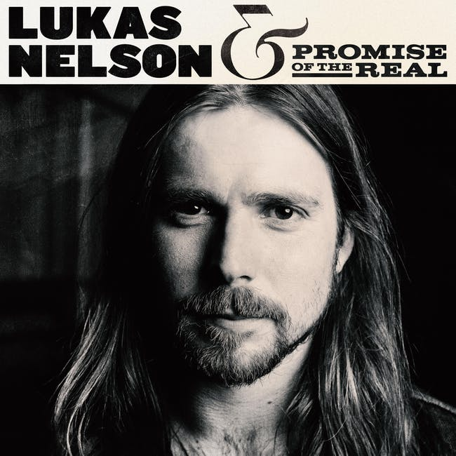 Lukas Nelson & The Promise of the Real with Lily B Moonflower