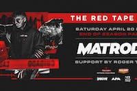 Matroda The Red Tape Tour - End of Season Party