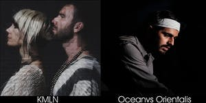 On&On presents: KMLN (live) - Oceanvs Orientalis (live)