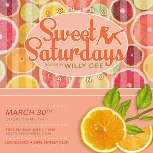 Sweet Saturdays - Sonido Latino - hosted by Willy Gee