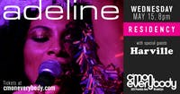 Adeline *residency* with special guests Harville